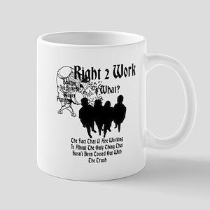 Right 2 Work 4 What? Mug