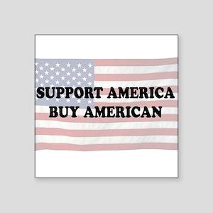 "Support America - Buy American Square Sticker 3"" x"