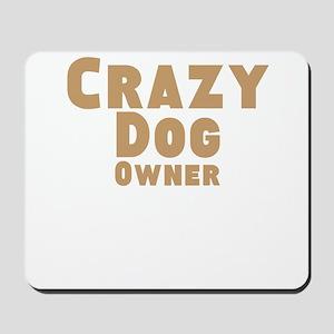 Crazy Dog Owner Mousepad