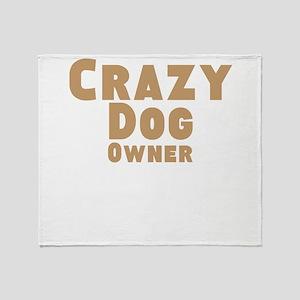 Crazy Dog Owner Throw Blanket