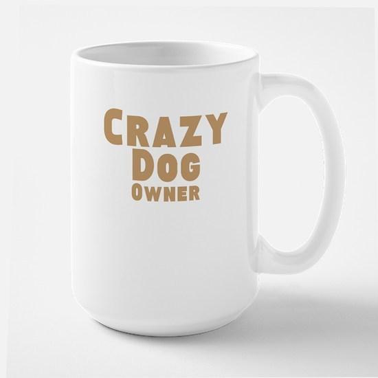 Crazy Dog Owner Large Mug