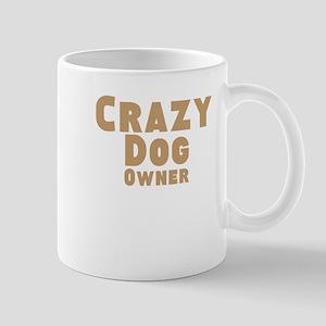 Crazy Dog Owner Mug