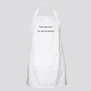 Three wise men? You can't be serious! Apron