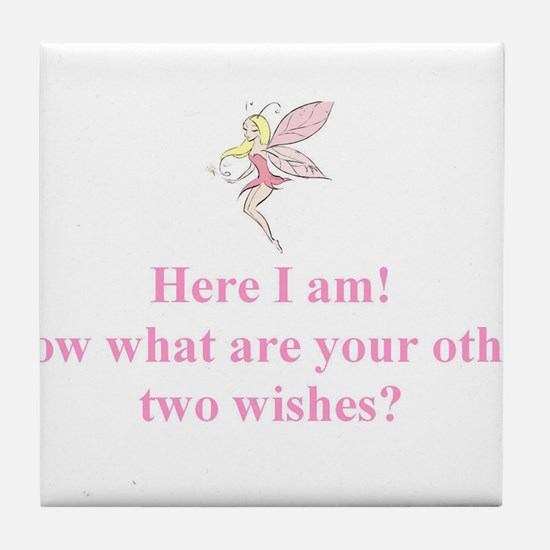 Here I am: now what are your other two wishes? Til