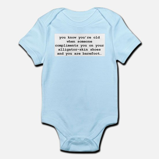 You know when you're old... Infant Bodysuit