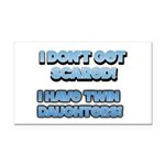 I Dont Get Scared 1 Rectangle Car Magnet