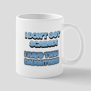 I Dont Get Scared 1 Mug