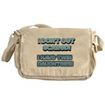 I Dont Get Scared 1 Messenger Bag