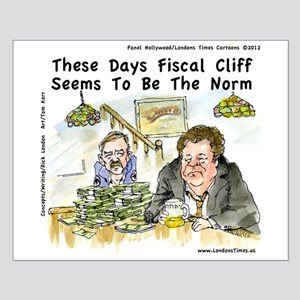 Fiscal Cliff Is The Norm Small Poster