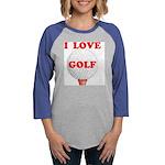 LOVE GOLF.jpg Womens Baseball Tee