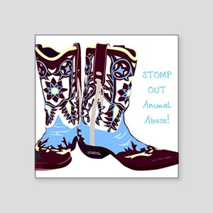 """STOMP OUT Animal Abuse! Square Sticker 3"""" x 3"""""""