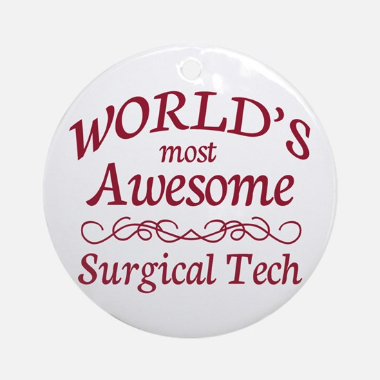 Awesome Surgical Tech Ornament (Round)
