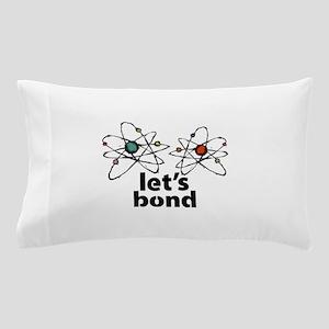 Lets bond Pillow Case