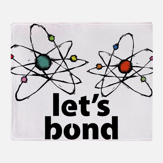 Lets bond Throw Blanket