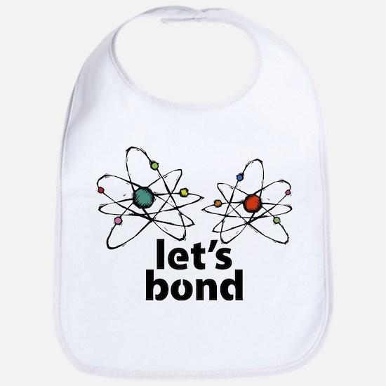 Lets bond Bib