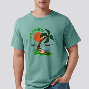 RETIRED AND LOVING IT Mens Comfort Colors Shirt