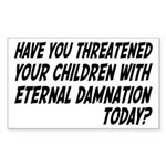 Religion Means Eternal Damnation for Children Stic