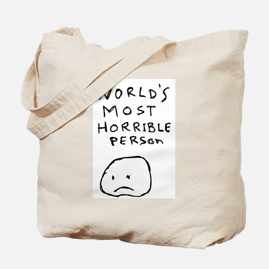 World's Most Horrible Person Tote Bag