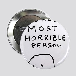 """World's Most Horrible Person 2.25"""" Button"""