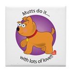 Mutts Do It Tile Coaster