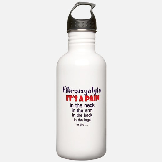Fibromyalgia Its a Pain Water Bottle