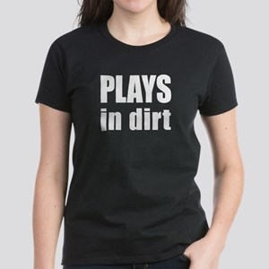 plays in dirt Women's Dark T-Shirt