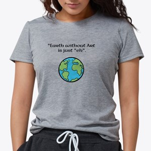 Earth Without Art Womens Tri-blend T-Shirt