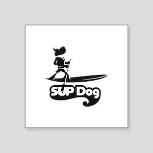 "SUP DOG 5 Square Sticker 3"" x 3"""