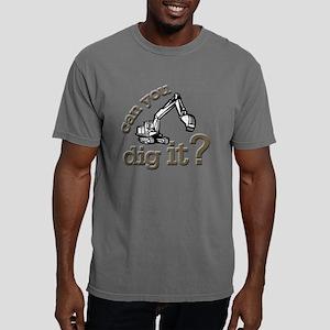 can you dig it copy Mens Comfort Colors Shirt