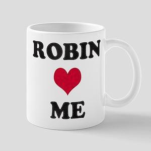 Robin Loves Me Mug