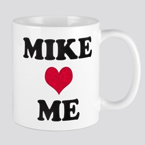 Mike Loves Me Mug