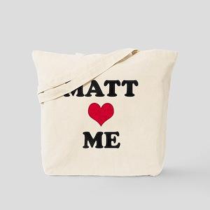 Matt Loves Me Tote Bag