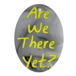 Are we there yet? Oval Ornament