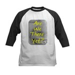 Are we there yet? Kids Baseball Jersey