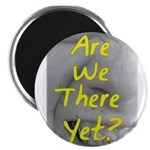 Are we there yet? Magnet