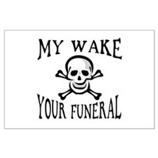 My Wake, Your Funeral Large Poster