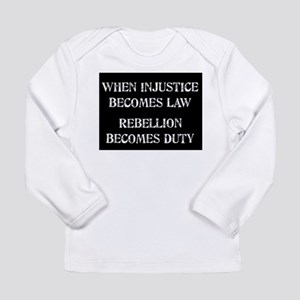 When Injustice... Long Sleeve Infant T-Shirt