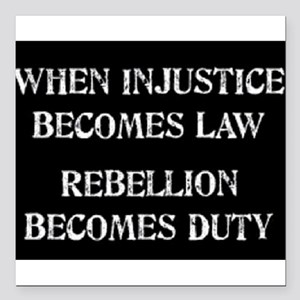 "When Injustice... Square Car Magnet 3"" x 3"""