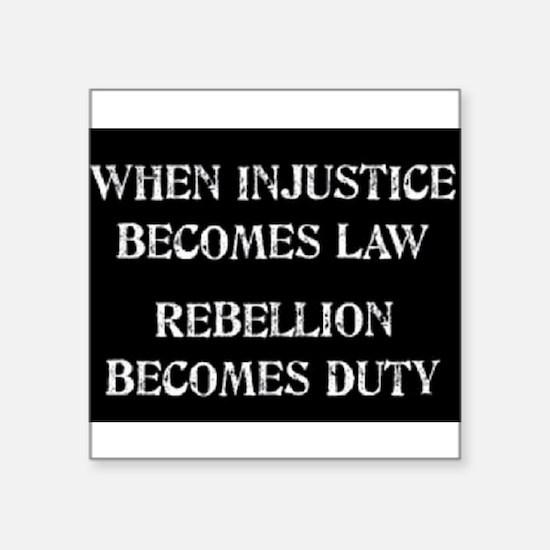 """When Injustice... Square Sticker 3"""" x 3"""""""