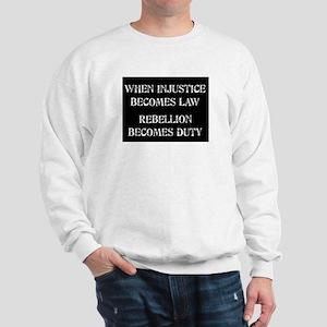 When Injustice... Sweatshirt