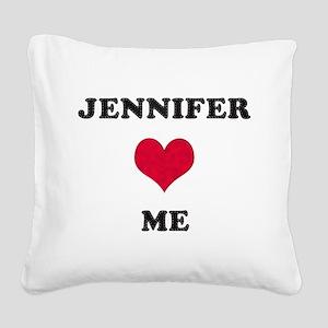 Jennifer Loves Me Square Canvas Pillow
