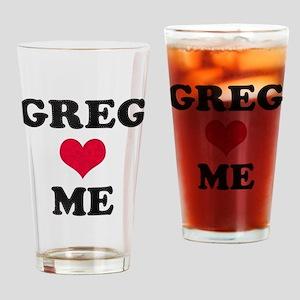 Greg Loves Me Drinking Glass