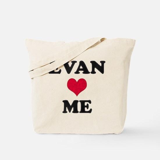 Evan Loves Me Tote Bag