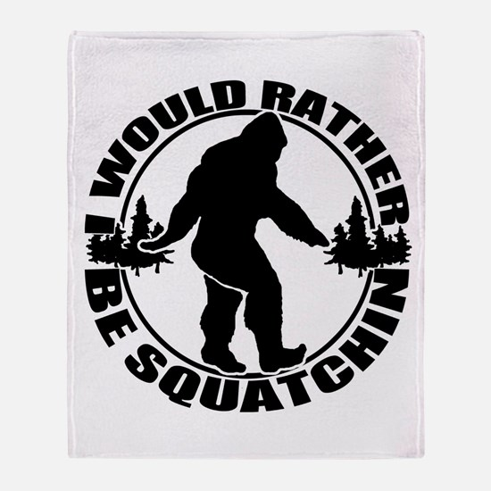 Rather be Squatchin Throw Blanket