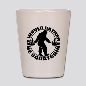Rather be Squatchin Shot Glass