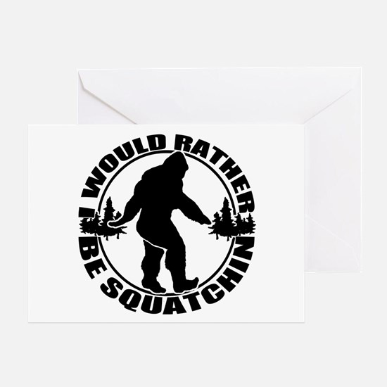 Rather be Squatchin Greeting Card