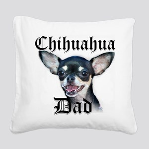Chihuahua Dad Square Canvas Pillow