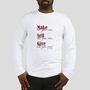 Make, Sell, Give Long Sleeve T-Shirt