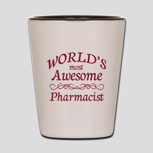 Awesome Pharmacist Shot Glass
