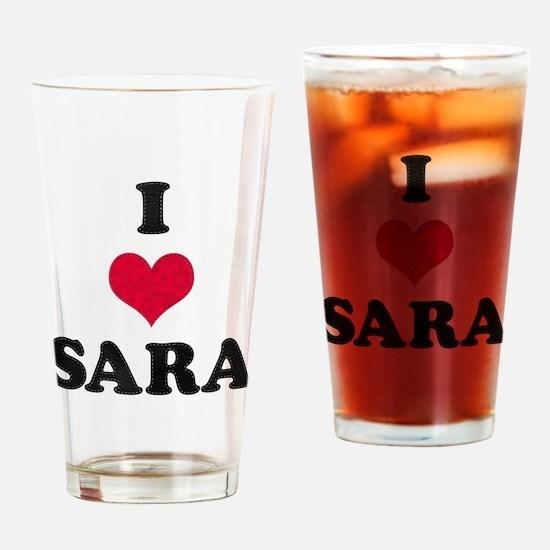 I Love Sara Drinking Glass